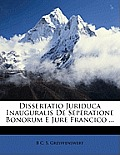 Dissertatio Juriduca Inauguralis de Seperatione Bonorum E Jure Francico ...
