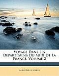 Voyage Dans Les Dpartemens Du MIDI de La France, Volume 2