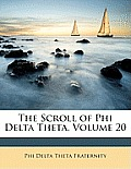 The Scroll of Phi Delta Theta, Volume 20