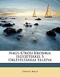Nagy-Krsi Krnika: Jegyzetekkel S Oklevltrral Elltva