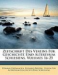 Zeitschrift Des Vereins Fr Geschichte Und Alterthum Schlesiens, Volumes 16-25