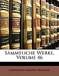 Smmtliche Werke, Volume 46