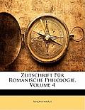 Zeitschrift Fr Romanische Philologie, Volume 4