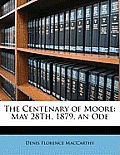 The Centenary of Moore: May 28th, 1879, an Ode