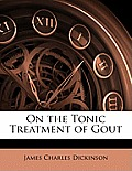 On the Tonic Treatment of Gout