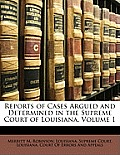 Reports of Cases Argued and Determined in the Supreme Court of Louisiana, Volume 1