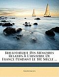 Bibliothque Des Mmoires Relatifs L'Histoire de France Pendant Le 18e Sicle ...