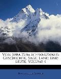 Vom Jura Zum Schwarzwald: Geschichte, Sage, Land Und Leute, Volume 4