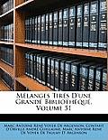 Mlanges Tirs D'Une Grande Bibliothque, Volume 51
