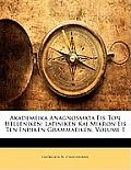 Akademeika Anagnosmata Eis Ton Helleniken: Latiniken Kai Mikron Eis Ten Indiken Grammatiken, Volume 1