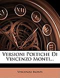 Versioni Poetiche Di Vincenzo Monti...