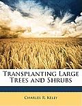 Transplanting Large Trees and Shrubs