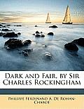 Dark and Fair, by Sir Charles Rockingham