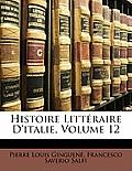 Histoire Littraire D'Italie, Volume 12