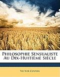Philosophie Sensualiste Au Dix-Huitime Sicle