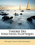 Thorie Des Fonctions Elliptiques