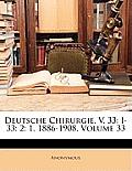 Deutsche Chirurgie. V. 33: I-33: 2: 1, 1886-1908, Volume 33
