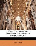 Der Pentateuch: Exegetisch-Kritische Forschungen