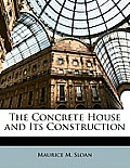 The Concrete House and Its Construction