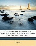 Ordenanzas Acuerdos y Decretos de La Municipalidad del Paran, Volume 1
