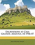 Excavations at Casa Grande, Arizona, in 1906-07