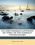 Les Anesthesiques Generaux Au Point de Vue Chimico-Physiologique