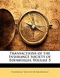 Transactions of the Insurance Society of Edinburgh, Volume 5
