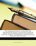 The Genesis of Genesis: A Study of the Documentary Sources of the First Book of Moses in Accordance with the Results of Critical Science: Illu