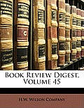 Book Review Digest, Volume 45