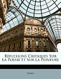 Reflexions Critiques Sur La Poesie Et Sur La Peinture