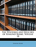 The Writings and Speeches of Edmund Burke, Volume 10