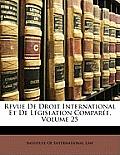 Revue de Droit International Et de Lgislation Compare, Volume 25