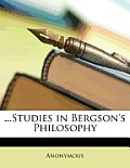 Studies in Bergson's Philosophy