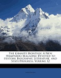 The Granite Monthly: A New Hampshire Magazine Devoted to History, Biography, Literature, and State Progress, Volume 32