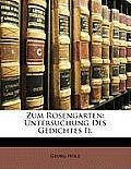 Zum Rosengarten: Untersuchung Des Gedichtes II.
