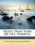 Hence These Tears [By J.B.L. Warren].