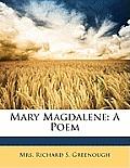 Mary Magdalene: A Poem
