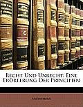 Recht Und Unrecht: Eine Errterung Der Principien
