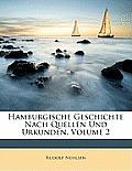 Hamburgische Geschichte Nach Quellen Und Urkunden, Volume 2