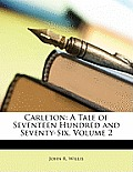 Carleton: A Tale of Seventeen Hundred and Seventy-Six, Volume 2