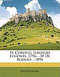 El Coronel Lorenzo Lugones: 1796---10 de Agosto---1896