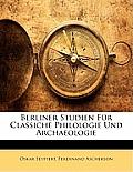 Berliner Studien Fr Classiche Philologie Und Archaeologie