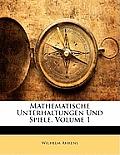 Mathematische Unterhaltungen Und Spiele, Volume 1