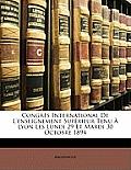 Congrs International de L'Enseignement Suprieur Tenu Lyon Les Lundi 29 Et Mardi 30 Octobre 1894