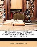 On Malignant Disease (Sarcoma and Carcinoma) of the Larynx