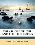 The Origin of Evil: And Other Sermons