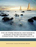 List of Staple Medical and Surgical Supplies Selected to Meet War Conditions, Part 1; Parts 3-4