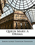 Queen Mary: A Drama