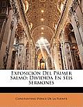 Exposicin del Primer Salmo: Dividida En Seis Sermones