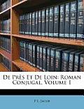 de Prs Et de Loin: Roman Conjugal, Volume 1